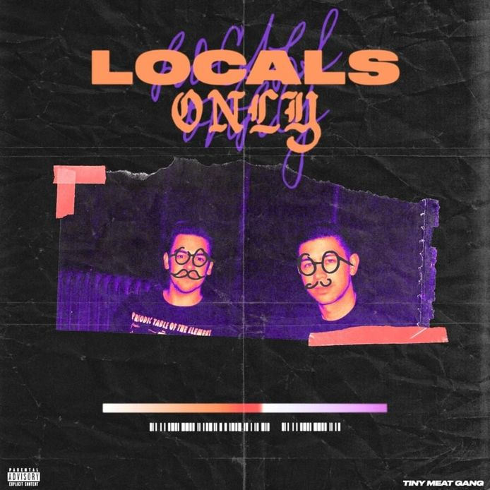 TINY MEAT GANG – LOCALS ONLY