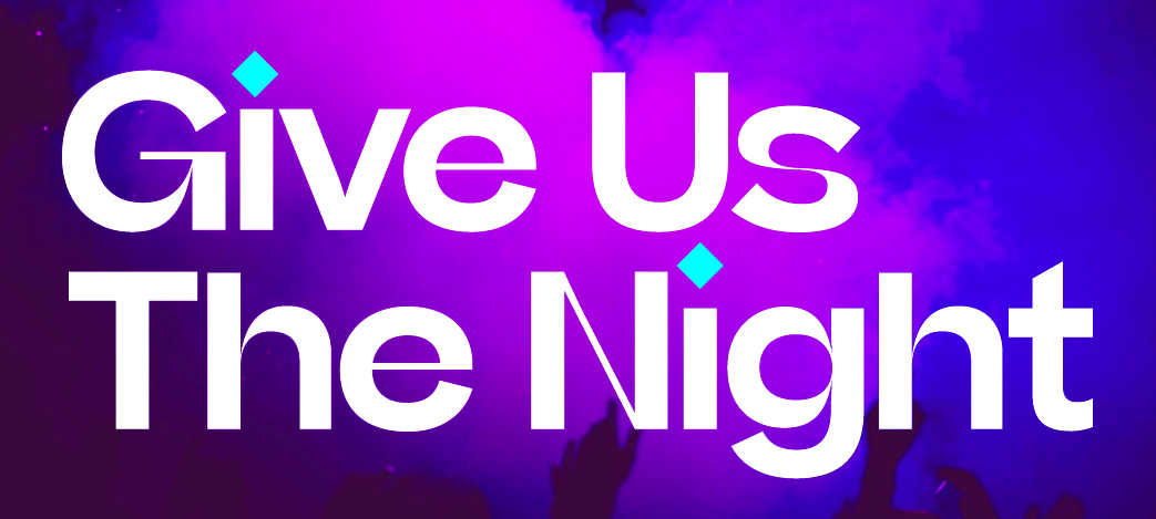 Give Us The Night: The Need to Take the Night